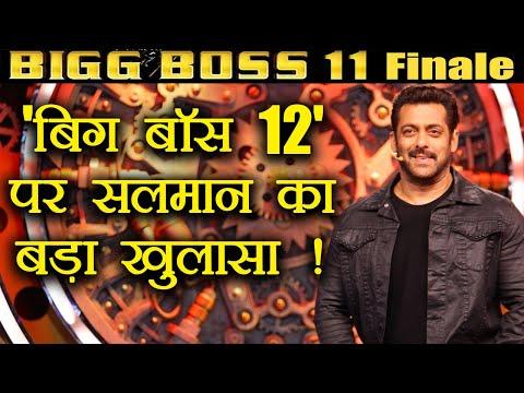 Bigg Boss 11: Salman Khan SPEAKS ON Bigg Boss 12; Watch Video   FilmiBeat
