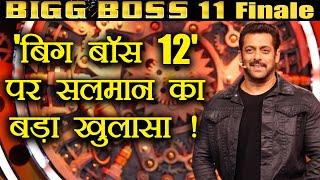 Bigg Boss 11: Salman Khan SPEAKS ON Bigg Boss 12; Watch Video | FilmiBeat