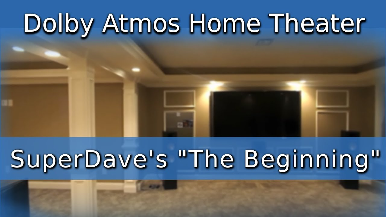 Dolby Atmos 174 4k Home Theater Superdave S The Beginning
