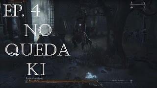 PADRE GASCOINE NO TENGO KI | Bloodborne en compañía Ep. 4