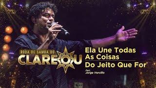DVD   Roda de Samba do Clareou - Ela Une Todas As Coisas/Do Jeito Que For (Part. Jorge Vercillo)