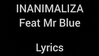 Harmonize - Inanimaliza Ft. Mr Blue (Official lyrics video)