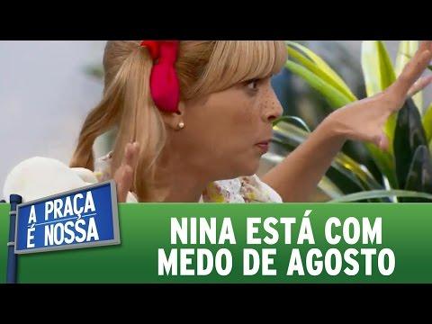 A Praça é Nossa (04/08/16) - Nina está com medo de agosto