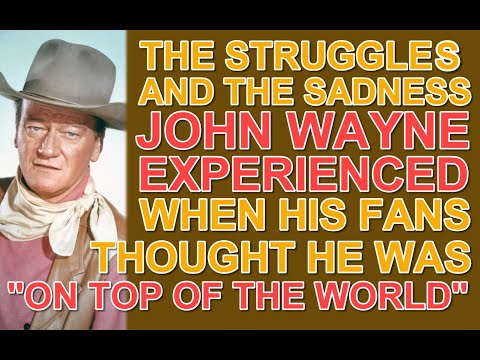 """The STRUGGLES & SADNESS John Wayne EXPERIENCED when his fans thought he was """"ON TOP OF THE"""