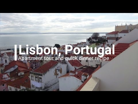 Lisbon, Portugal ¦ Apartment tour and quick dinner recipe