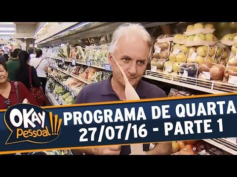 Okay Pessoal!!! (27/07/16) - Quarta - Parte 1