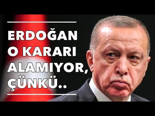 ERDOĞAN O KARARI ALAMIYOR, ÇÜNKÜ.. TT GÜNDEM / ANALİZ