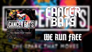 Cancer Bats - We Run Free (Lyrics)