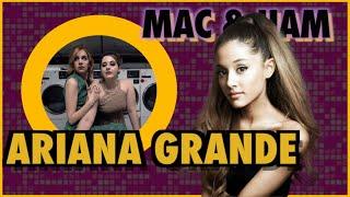 Ariana Grande - MAC & HAM