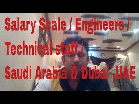 Estimated Salary Scale / Engineers / Technical staff / Saudi Arabia &  Dubai ,UAE