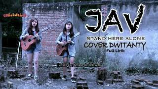 Download JAV - Stand Here Alone (Cover by DwiTanty) Full Lirik