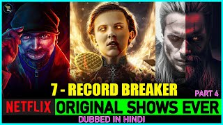 TOP 7:Most Popular Netflix Original Shows Ever (Hindi Dubbed)   Most Watched Netflix Shows Ever