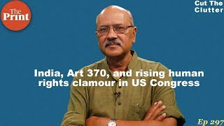 India-Pakistan tussle on Kashmir at US Congress hearing on Human Rights | ep 297