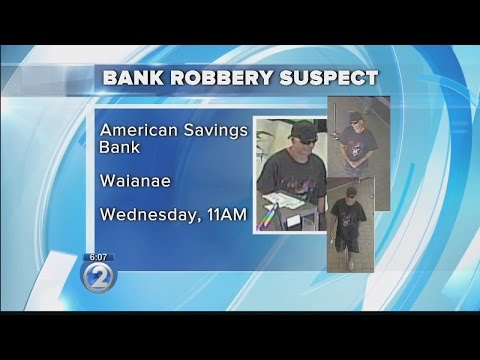 Public's help wanted to identify suspect in American Savings Bank robbery in Waianae