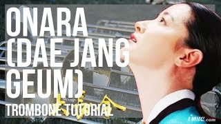 How to play Onara (Dae Jang Geum) by Im Se Hyeon on Trombone (Tutorial)