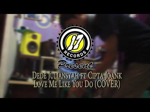 ELLIE GOULDING - LOVE ME LIKE YOU DO (DEDE JULIANSYAH FEAT CIPTA JOANK)