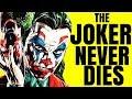 Why The Joker Will Always Matter