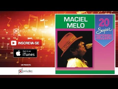 Maciel Melo - 20 Super Sucessos - (Completo/Oficial)