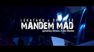 Lekatako x Bradlee - Mandem Mad (prod by Griezu)