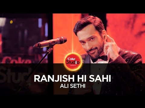 Ranjish Hi Sahi,  Ali Sethi  Coke Studio Season 10, Episode 1