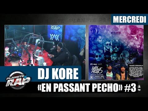 Youtube: Planète Rap – Dj Kore«En passant pécho» avec Alkpote, Sadek, Luv Resval, Savage Toddy… #Mercredi