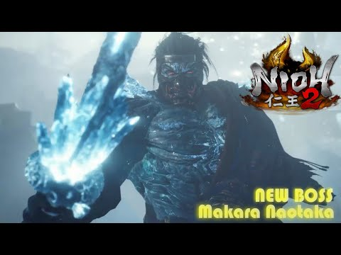 Nioh 2 (仁王 2) New Stage And Boss : Makara Naotaka
