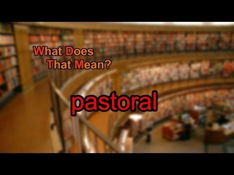 What does pastoral mean?