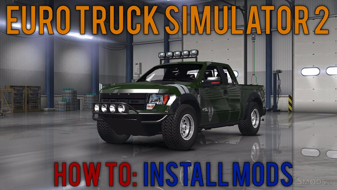 Euro Truck Simulator 2 How To Install Mods Feat Ford Raptor Youtube