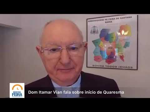 Dom Itamar Vian fala sobre quarta-feira de cinzas e início de Quarentena