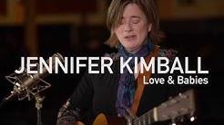 Jennifer Kimball - Love and Babies