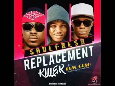 Soul Fresh ft. Ericgeso - Replacement Killer (Liberian music)