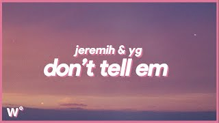 Download Jeremih & YG - Don't Tell 'Em (Slowed and Reverb) | Lyrics ''Only Is You Got Me Feeling Like This''