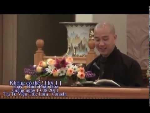Không Có Thể 1 - Thầy. Thích Pháp Hòa (Sep. 17, 2011)