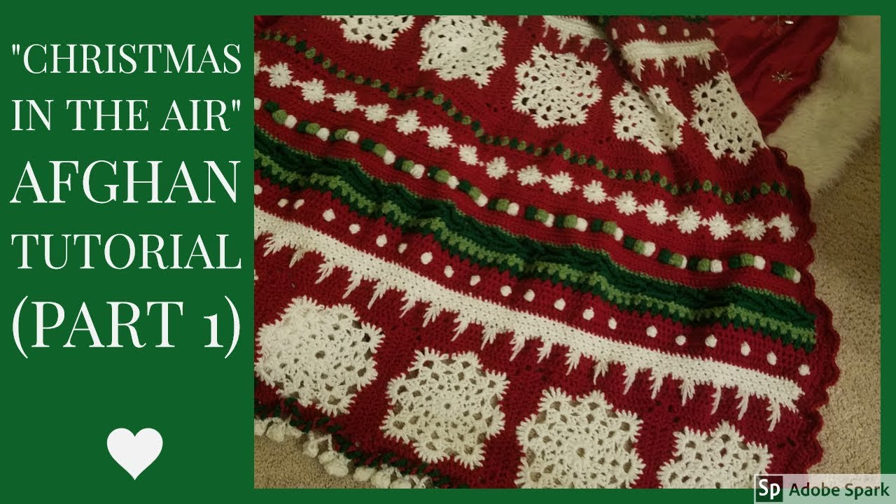Crochet Christmas In The Air Afghan Tutorial Youtube