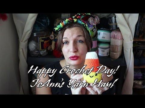 JoAnn Fabrics Yarn Haul! Happy International Crochet Day!