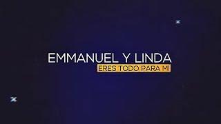 Emmanuel y Linda - Eres Todo Para Mi - Video con Letra.