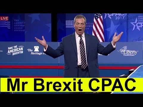 FULL SPEECH: Nigel Farage CPAC 2017 SPEECH MR BREXIT