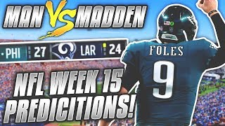 Predicting Every Week 15 NFL Winner.... DO YOU AGREE??? | Man vs Madden 2018