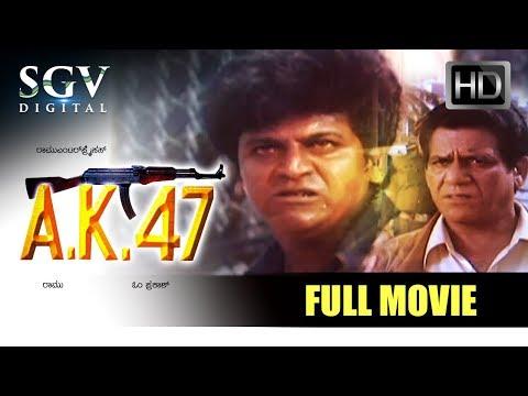 AK 47 - Kannada Full HD Movie | Shivarajkumar, Chandini, Ompuri | Blockubuster Kannada Movies