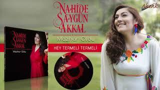 Nahide Saygün Akkal Hey Termeli Termeli Official Audio