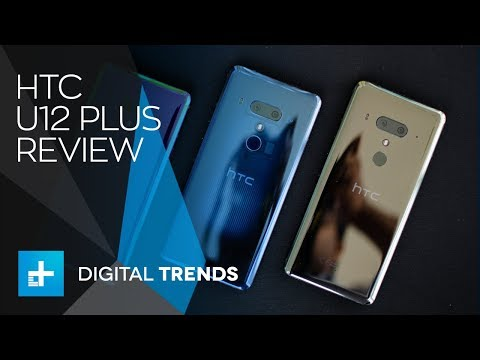 HTC U12 Plus - Hands On Review