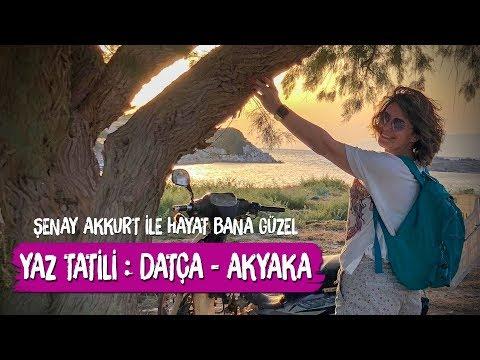 Yaz Tatili Datça, Akyaka - Şenay Akkurt ile Hayat Bana Güzel