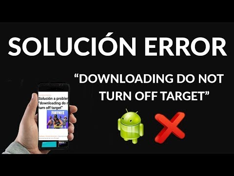 "Cómo Solucionar ""downloading do not turn off target"""