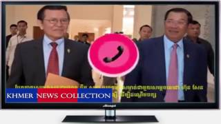 Cambodia News Collection - The Leaked Sound Between Hun Sen And Kem Sokha