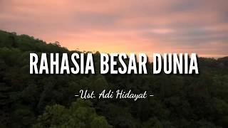 Download RAHASIA BESAR DUNIA-UST.ADI HIDAYAT Ceramah 1 menit Ceramah singkat Ceramah sedih Ceramah hari ini