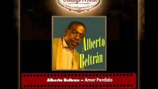 Alberto Beltran – Amor Perdido (Bolero)