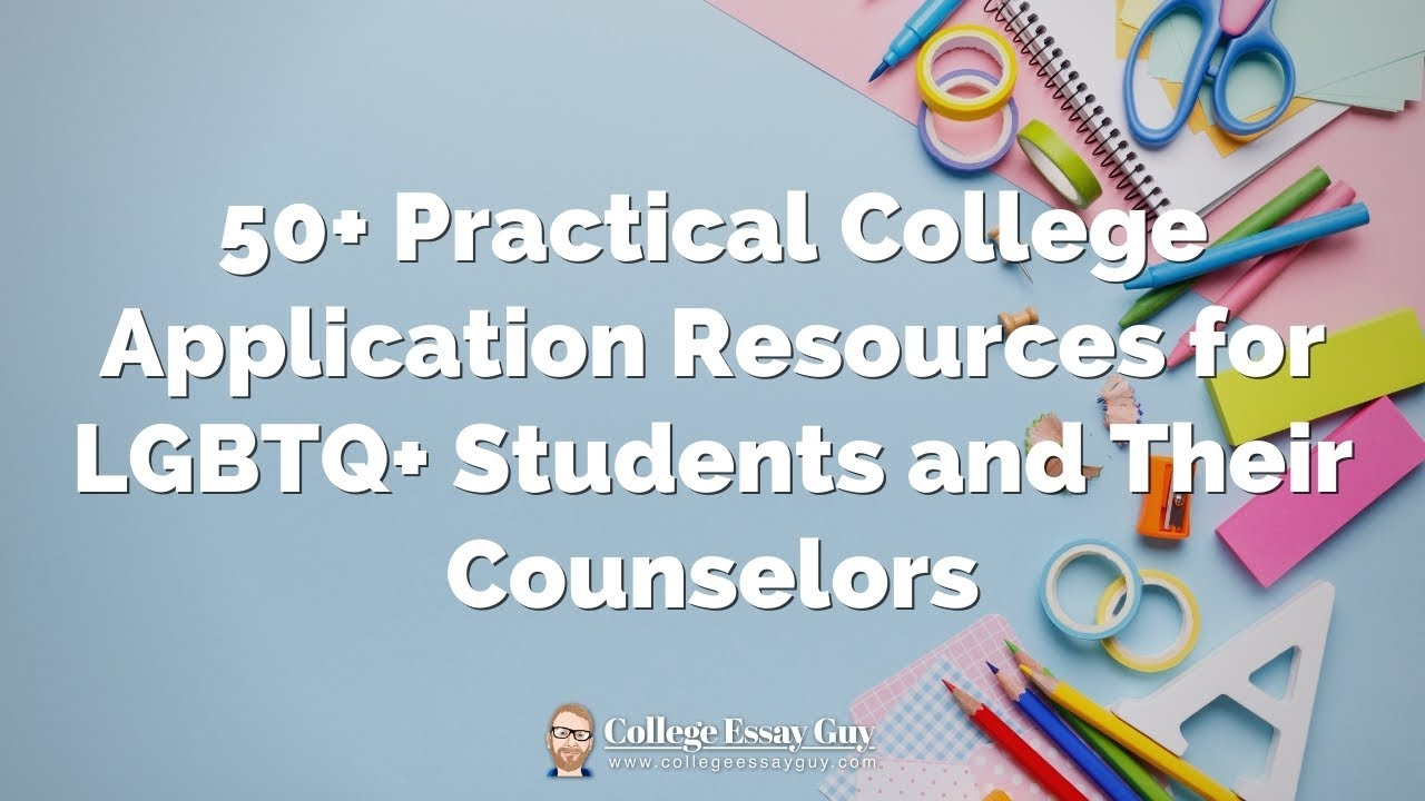 A Rainbow of 50+ Practical Resources for LGBTQ+ Students and Their Counselors