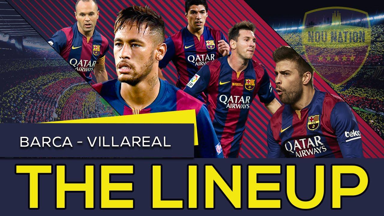 FC Barcelona vs Villarreal CF | The Lineup | Iniesta is ...