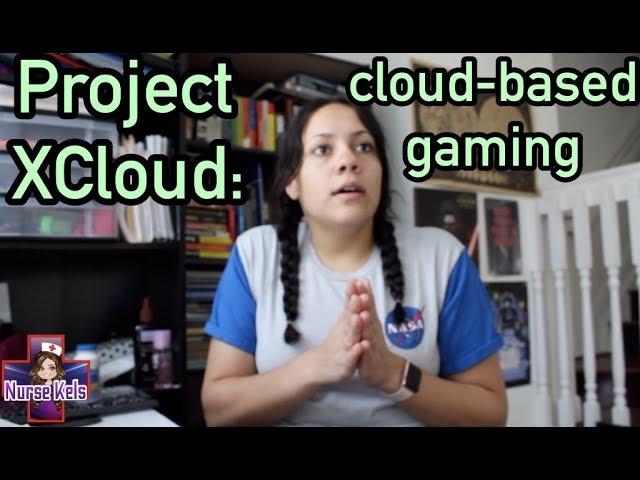 Project XCloud | My thoughts | NurseKels