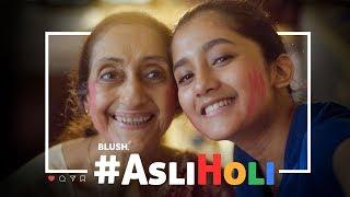 Asli Holi | Holi Special | Ft. Asha Sharma | Blush